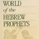Matthews, Victor H. Social World Of The Hebrew Prophets