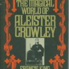 King, Francis. The Magical World of Aleister Crowley