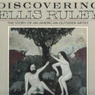 Smith, Glenn Robert. Discovering Ellis Ruley: The Story of an American Outsider Artist