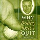 Thomas, Bob. Why Bobby Jones Quit: A Literary Portrait