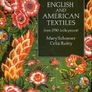 Schoeser, Mary, and Rufey, Celia. English And American Textiles From 1790 To The Present