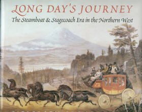 Long Day's Journey: The Steamboat and Stagecoach Era in the Northern West