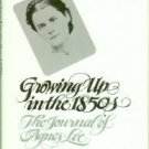 Lee, Agnes. Growing Up In The 1850s: The Journal of Agnes Lee