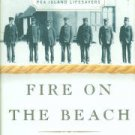 Fire on the Beach: Recovering the Lost Story of Richard Ethridge and the Pea Island Lifesavers