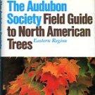 Little, Elbert L. The Audubon Society Field Guide To North American Trees: Eastern Region