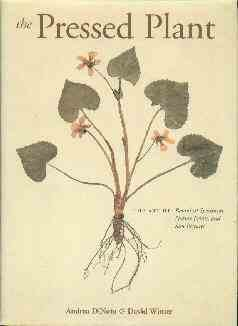 The Pressed Plant: The Art of Botanical Specimens, Nature Prints, and Sun Pictures