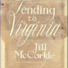McCorkle, Jill. Tending To Virginia