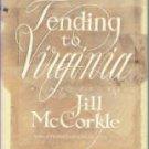 McCorkle, Jill. Tending To Virginia