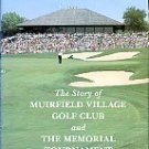 Hornung, Paul. The Story Of Muirfield Village Golf Club And The Memorial Tournament