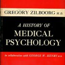 Zilboorg, Gregory, and Henry, George W. A History of Medical Psychology