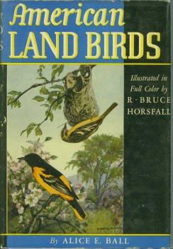 Ball, Alice E. American Land Birds