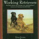 Quinn, Tom. The Working Retrievers: The Training, Care, and Handling of Retrievers...