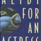 Farrell, Gillian B. Alibi For An Actress