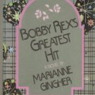 Gingher, Marianne. Bobby Rex's Greatest Hit