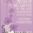Seeds Of Decadence In The Late Nineteenth-century Novel: A Crisis in Values