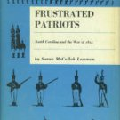Lemmon, Sarah McCulloh. Frustrated Patriots: North Carolina and the War of 1812
