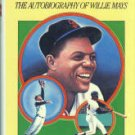 Mays, Willie, and Sahadi, Lou. Say Hey: The Autobiography of Willie Mays