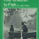 Fallon, Jack. Teaching Your Children To Fish