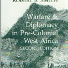 Smith, Robert S. Warfare And Diplomacy In Pre-Colonial West Africa
