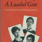 Bennett, Paula. My Life A Loaded Gun: Female Creativity and Feminist Poetics