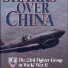 Molesworth, Carl. Sharks Over China The 23rd Fighter Group in World War II