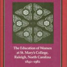Stoops, Martha. The Heritage The Education of Women At St. Mary's College, Raleigh, North Carolina
