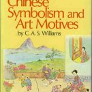 Williams, C. A. S. Outlines Of Chinese Symbolism And Art Motives An Alphabetical Compendium