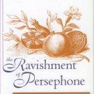 De Pree, Julia. The Ravishment Of Persephone: Epistolary Lyric in the Siecle Des Lumieres