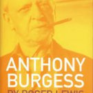 Lewis, Roger. Anthony Burgess
