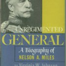 Johnson, Virginia Weisel. The Unregimented General: A Biography of Nelson A. Miles
