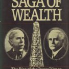 Presley, James. A Saga Of Wealth The Rise of the Texas Oilmen