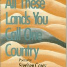 Corey, Stephen. All These Lands You Call One Country