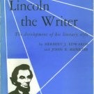 Edwards, Herbert Joseph. Lincoln The Writer: The Development of His Literary Style
