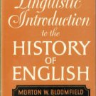Bloomfield, Morton W, and Newmark, Leonard. A Linguistic Introduction To The History Of English