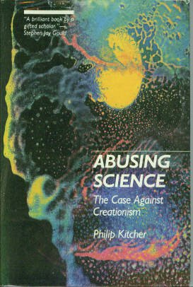 Kitcher, Philip. Abusing Science: The Case Against Creationism