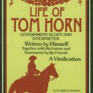 Horn, Tom. Life Of Tom Horn, Government Scout And Interpreter