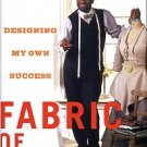 Hankins, Anthony Mark, and Markley, Debbie. Fabric Of Dreams: Designing My Own Success