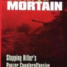 Reardon, Mark J. Victory At Mortain: Stopping Hitler's Panzer Counteroffensive