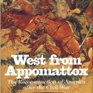 Richardson, Heather Cox. West From Appomattox: The Reconstruction Of America After The Civil War