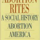 Olasky, Marvin. Abortion Rites: A Social History of Abortion in America