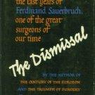 Thorwald, Jurgen. The Dismissal: The Last Days of Ferdinand Sauerbruch