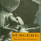 Richardson, Robert G. Surgery: Old and New Frontiers