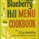 Masterson, Elsie. Blueberry Hill Menu Cookbook