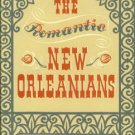 Tallant, Robert. The Romantic New Orleanians