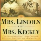 Fleischner, Jennifer. Mrs. Lincoln And Mrs. Keckly: The Remarkable Story of the Friendship