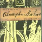 Riggs, David F. The World Of Christopher Marlowe