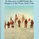 Peary, Robert E. The North Pole: Its Discovery In 1909 Under The Auspices Of The Peary Arctic Club