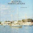 Kell, Jean Bruyere. The Old Port Town: Beaufort, North Carolina