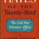Williams, T. Harry. Hayes Of The Twenty-Third: The Civil War Volunteer Officer