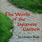 Kuck, Loraine. The World Of The Japanese Garden: From Chinese Origins To Modern Landscape Art